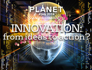 Planet : Innovation, from ideas to action