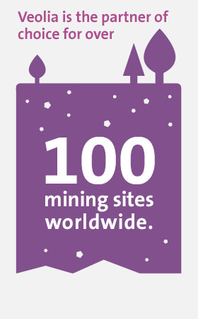 Veolia is the partner of choice for over 100 mining sites worldwide